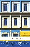 El jinete polaco: Novela (Esenciales) (Spanish Edition) (0061711837) by Molina, Antonio Munoz