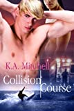 Collision Course eBook: K.A. Mitchell