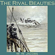 The Rival Beauties Audiobook by W. W. Jacobs Narrated by Cathy Dobson