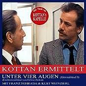 Unter vier Augen (Kottan ermittelt - Kriminalrätsel 5) | Helmut Zenker
