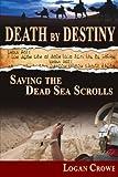 Death by Destiny: Saving the Dead Sea Scrolls