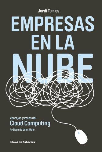 Empresas en la nube: Ventajas y retos del Cloud Computing (Temáticos Nuevas Tecnologías)