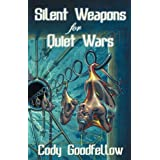 Silent Weapons for Quiet Wars ~ Cody Goodfellow