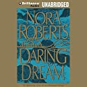 Daring to Dream: Dream Trilogy, Book 1 (       UNABRIDGED) by Nora Roberts Narrated by Sandra Burr