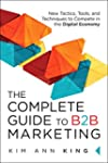 The Complete Guide to B2B Marketing:...
