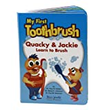 img - for My First Toothbrush (Quacky & Jackie Learn to Brush) book / textbook / text book