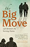 img - for The Big Move: Life Between the Turning Points book / textbook / text book