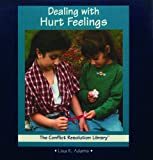 Dealing With Hurt Feelings (The Conflict Resolution Library)