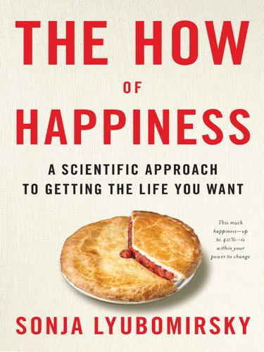 Sonja Lyubomirsky - The How of Happiness
