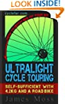 Ultralight Cycle-Touring Guide: Self-...