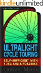 Ultralight Cycle Touring Guide: Self-...