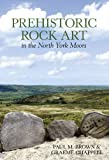 Prehistoric Rock Art in the North Yorkshire Moors