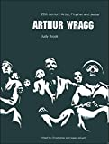 img - for Arthur Wragg: 20th C Artist Prophet & Jester book / textbook / text book