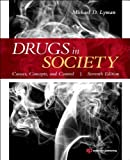 Drugs in Society: Causes, Concepts, and Control