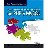Creez un site web avec base de donnees en utilisant PHP et MySQLpar Kevin Yank