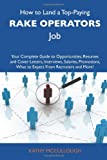 How to Land a Top-Paying Rake operators Job: Your Complete Guide to Opportunities, Resumes and Cover Letters, Interviews, Salaries, Promotions, What to Expect From Recruiters and More