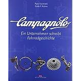 """Campagnolo: Ein Unternehmen schreibt Fahrradgeschichtevon """"Paolo Facchinetti"""""""