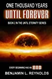 One Thousand Years Until Forever (The Until Eternity Series)