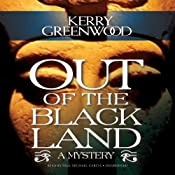 Out of the Black Land | [Kerry Greenwood]