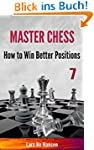 How to Win Better Positions (Master C...