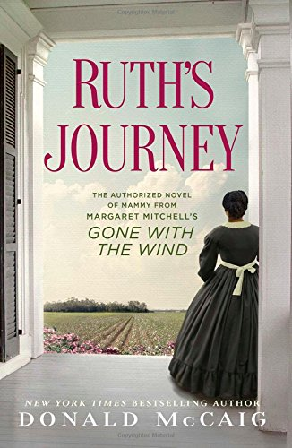 Ruth'S Journey: The Authorized Novel Of Mammy From Margaret Mitchell'S Gone With The Wind front-922351