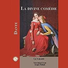 La Divine Comédie: Le Paradis | Livre audio Auteur(s) :  Dante Narrateur(s) : Jacques Roland