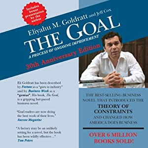 The Goal: A Process of Ongoing Improvement - 30th Anniversary Edition | [Eliyahu M. Goldratt, Jeff Cox]