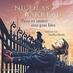 Paris ist immer eine gute Idee | Nicolas Barreau