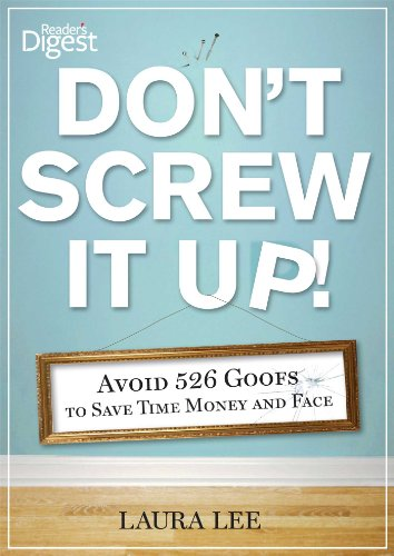 Don'T Screw It Up!: Avoid 434 Goofs To To Save Time, Money, And Face