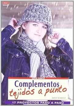 Serie Punto nº 1. COMPLEMENTOS TEJIDOS A PUNTO: NOBEREIT(550896): 9788496550896: Amazon.com: Books
