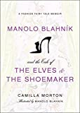 img - for Manolo Blahnik and the Tale of the Elves and the Shoemaker: A Fashion Fairy Tale Memoir book / textbook / text book