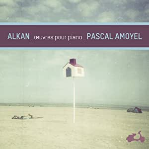 Alkan : Oeuvres pour piano