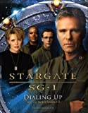 Stargate SG-1: Dialing Up: The Official Guide to Seasons 1-5