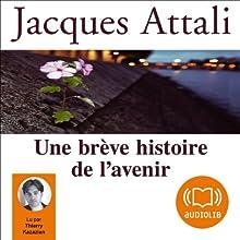 Une brève histoire de l'avenir | Livre audio Auteur(s) : Jacques Attali Narrateur(s) : Thierry Kazazian