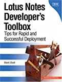 Mark Elliott Lotus Notes Developer's Toolbox: Tips for Rapid and Successful Deployment (Developerworks)