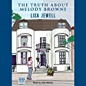 The Truth about Melody Browne (       UNABRIDGED) by Lisa Jewell Narrated by Julie Maisey