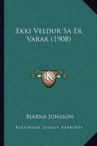 Ekki Veldur Sa Er Varar (1908)