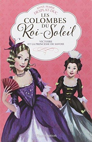 Les Colombes du Roi - Soleil (12) : Victoire et la princesse de Savoie