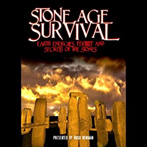 Stone Age Survival: Earth Energies, Fertility and Secrets of the Stones | [Hugh Newman]