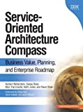 img - for Service-Oriented Architecture (SOA) Compass: Business Value, Planning , and Enterprise Roadmap (paperback) (developerWorks Series) by Norbert Bieberstein (2005-11-04) book / textbook / text book