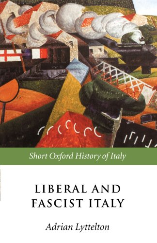 Liberal and Fascist Italy: 1900-1945 (Short Oxford History of Italy)