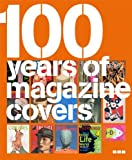 img - for 100 Years of Magazine Covers by Steve Taylor & Neville Brody (2006-10-27) book / textbook / text book