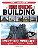 img - for The Big Book of Building: Everything Minecraft   Imagine it  Create it  Build it book / textbook / text book
