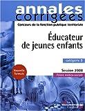 Educateur de jeunes enfants 2008. Catégorie B - Session 2008 - Filière médico-sociale...