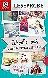 School`s out - Jetzt f�ngt das Leben an! (Leseprobe)