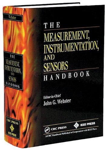 The Measurement, Instrumentation And Sensors Handbook (Electrical Engineering Handbook)