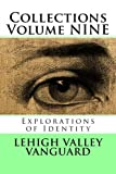 img - for Lehigh Valley Vanguard Collections Volume NINE: Explorations of Identity (Volume 9) book / textbook / text book