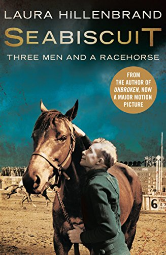 Laura Hillenbrand - Seabiscuit: The True Story of Three Men and a Racehorse (Text Only)