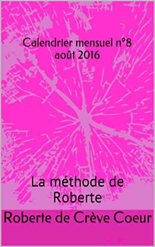 Calendrier mensuel n°8 août 2016: La méthode de Roberte (Les dates roses pour filles)