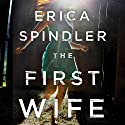 The First Wife Audiobook by Erica Spindler Narrated by Tavia Gilbert